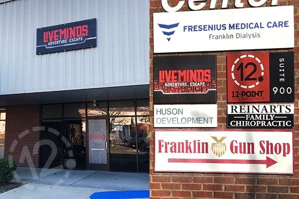 A large exterior sign and a smaller directory sign direct you to the new Liveminds Adventure Escape. 12-Point SignWorks - Franklin, TN