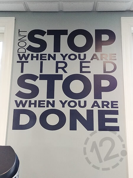 Don't Stop When You Are Tired. 12-Point SignWorks - Franklin, TN