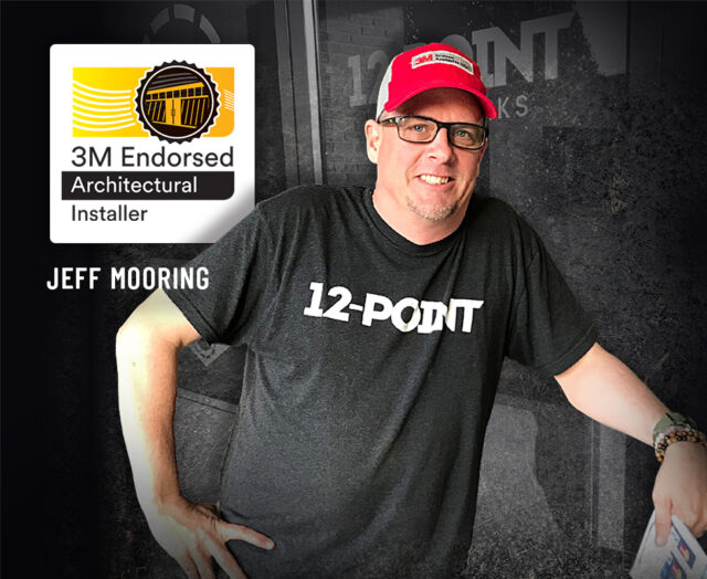 Jeff Mooring, of 12-Point SignWorks, is a 3M Architectural Endorsed Installers.